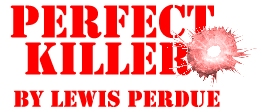 Perfect Killer, the 2005 Thriller from Lewis Perdue