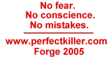 PERFECT KILLER: No fear. No Conscience. No Mistakes. Forge/Tor-2005